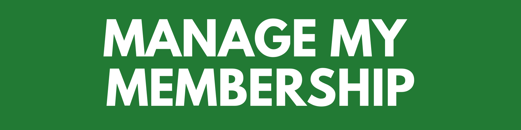 Manage My Membership - Click here to manage changes